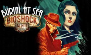 BioShock Infinite Burial at Sea Game