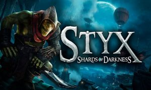 Styx Shards of Darkness Game